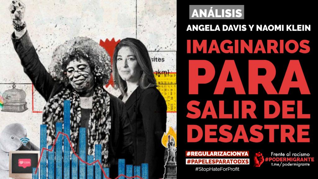 IMAGINARIOS PARA SALIR DEL DESASTRE Naomi Klein y Angela Davis