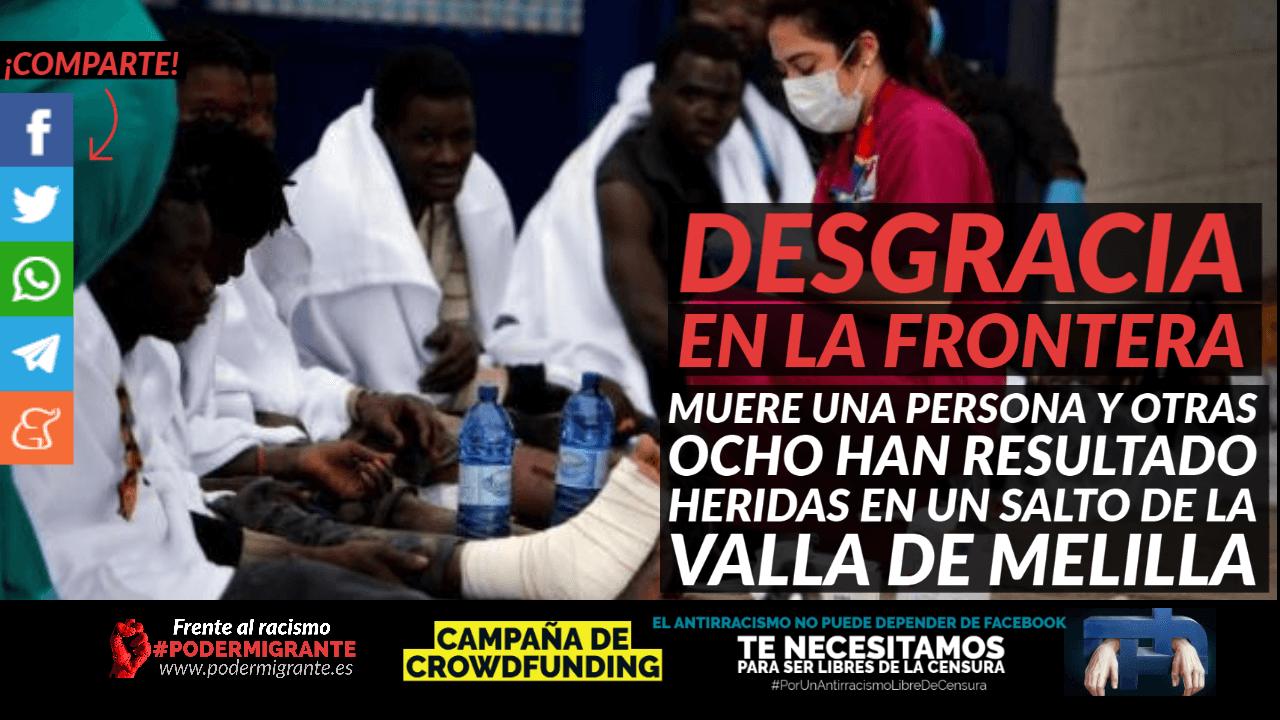DESGRACIA EN LA FRONTERA. Muere una persona y otras 8 resultan heridas en un salto de la valla de Melilla