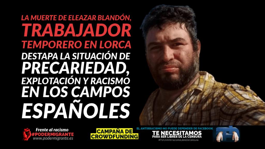 LA MUERTE DE ELEAZAR BLANDÓN, TRABAJADOR TEMPORERO EN LORCA, DESTAPA LA SITUACIÓN DE PRECARIEDAD, EXPLOTACIÓN Y RACISMO EN LOS CAMPOS ESPAÑOLES