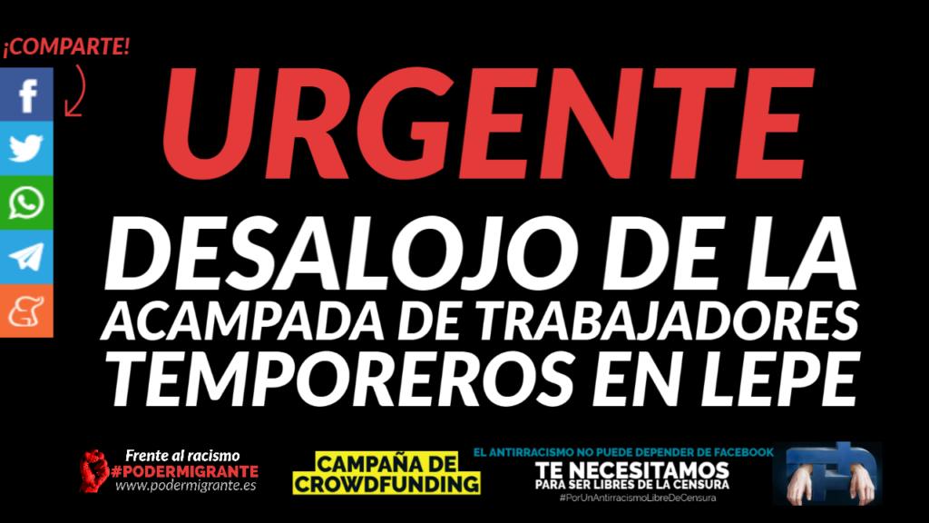 URGENTE: DESALOJO DE LA ACAMPADA DE TRABAJADORES TEMPOREROS EN LEPE