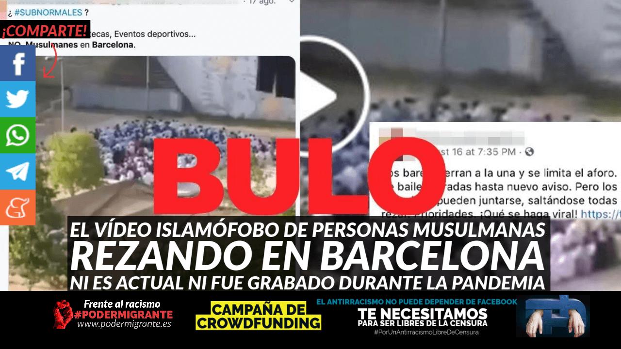 BULO: El vídeo islamófobo de personas musulmanas rezando en Barcelona ni es actual ni fue grabado durante la pandemia