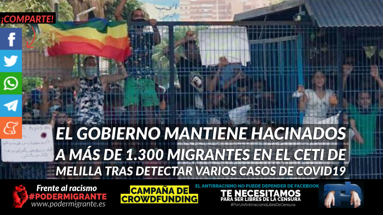 EL GOBIERNO MANTIENE HACINADOS A MÁS DE 1.300 MIGRANTES en el CETI de Melilla tras detectar varios casos de COVID19