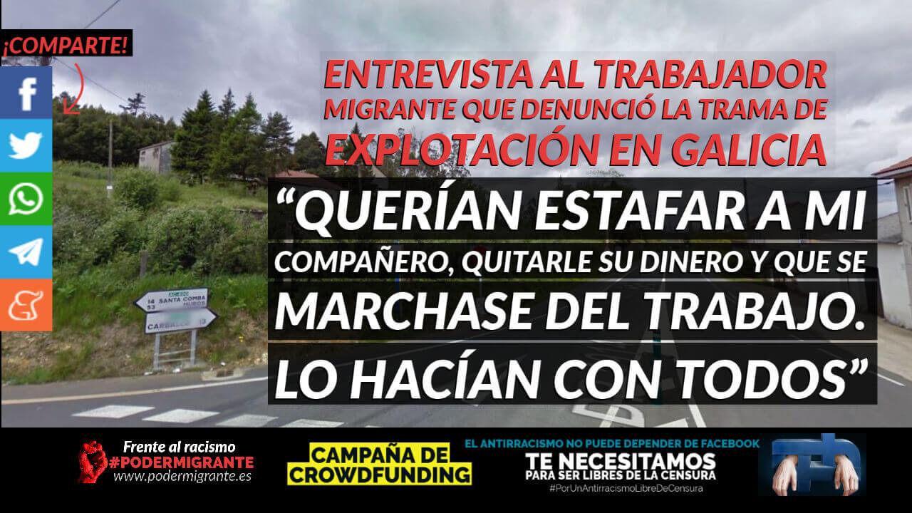 ENTREVISTA AL TRABAJADOR MIGRANTE QUE DENUNCIÓ LA TRAMA DE EXPLOTACIÓN EN GALICIA