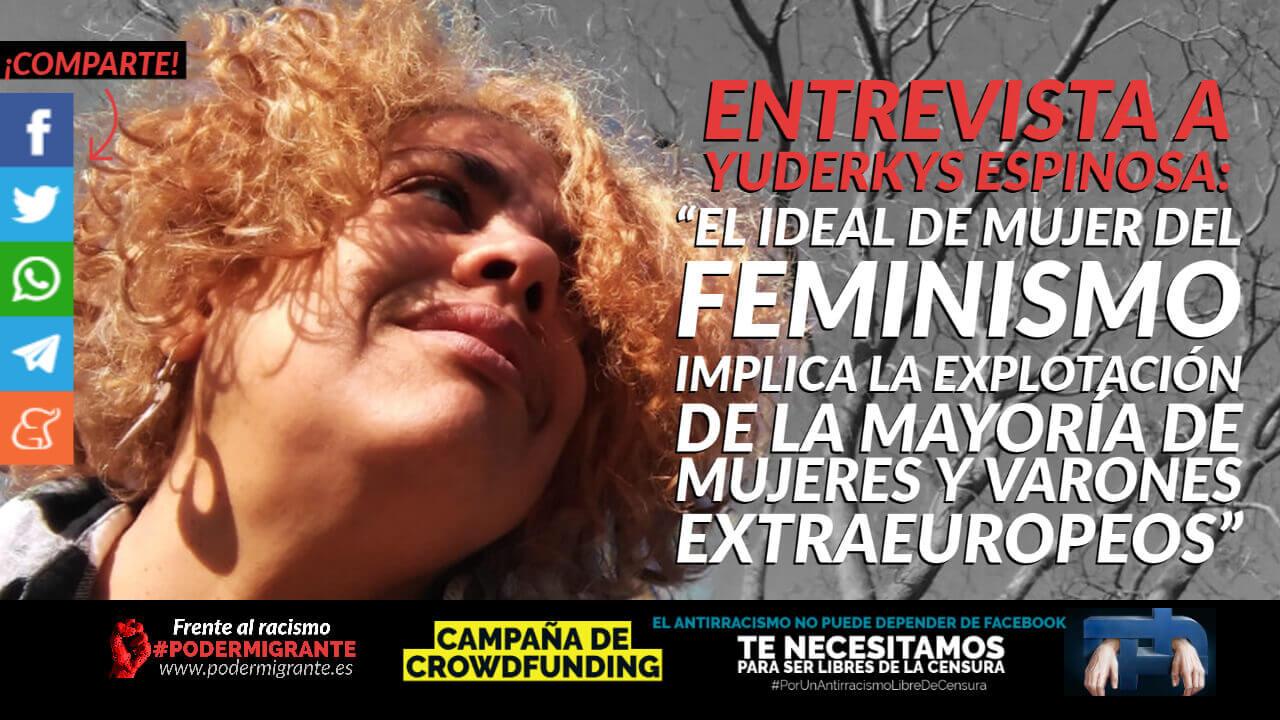 """ENTREVISTA A YUDERKYS ESPINOSA MIÑOSO: """"El ideal de mujer del feminismo implica la explotación de la mayoría de mujeres y varones extraeuropeos"""""""