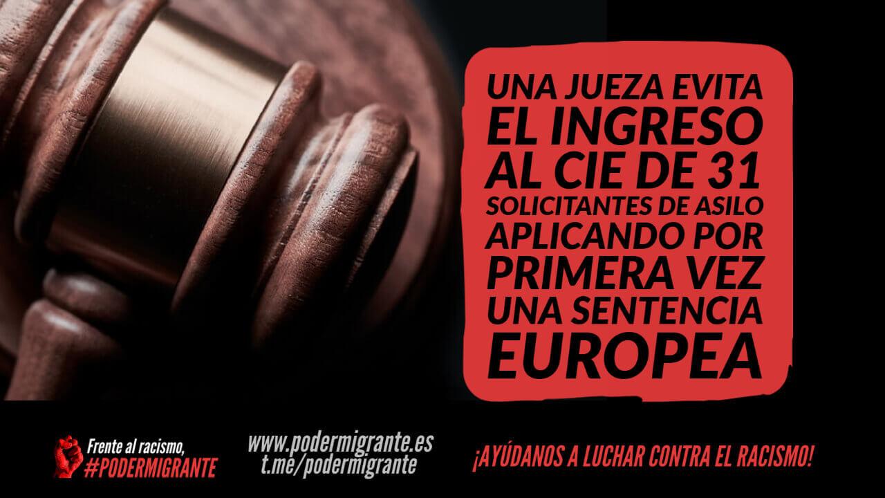 UNA JUEZA EVITA EL INGRESO AL CIE DE 31 SOLICITANTES DE ASILO APLICANDO POR PRIMERA VEZ UNA SENTENCIA EUROPEA