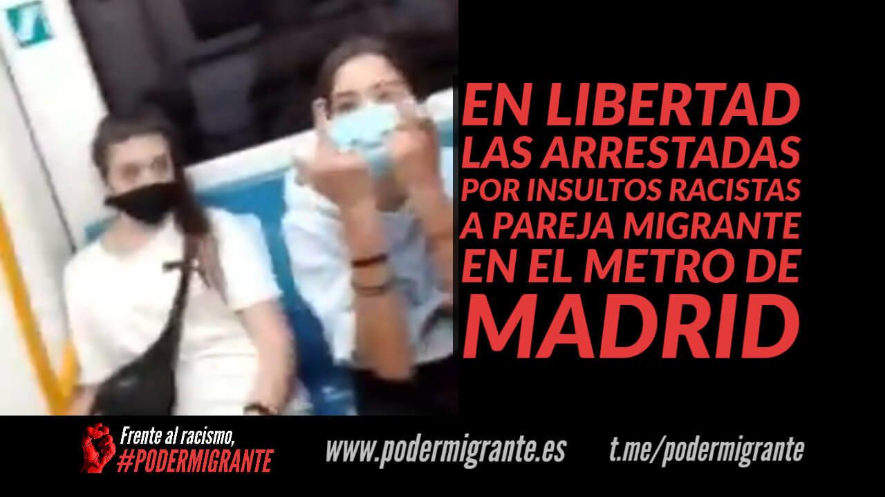 EN LIBERTAD LAS ARRESTADAS POR INSULTOS RACISTAS A PAREJA MIGRANTE EN EL METRO DE MADRID