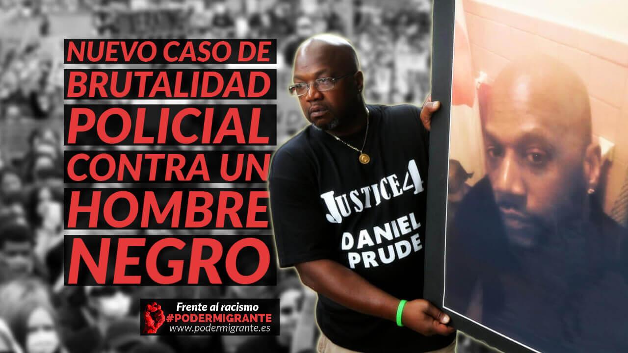 DANIEL PRUDE: NUEVO CASO DE BRUTALIDAD POLICIAL CONTRA UN HOMBRE NEGRO