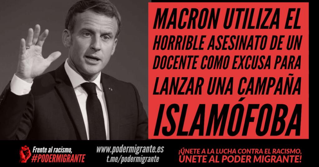 MACRON UTILIZA EL HORRIBLE ASESINATO DE UN DOCENTE COMO EXCUSA PARA LANZAR UNA CAMPAÑA ISLAMÓFOBA