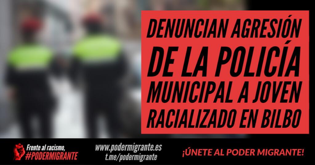 DENUNCIAN AGRESIÓN DE LA POLICÍA MUNICIPAL A JOVEN RACIALIZADO EN BILBO