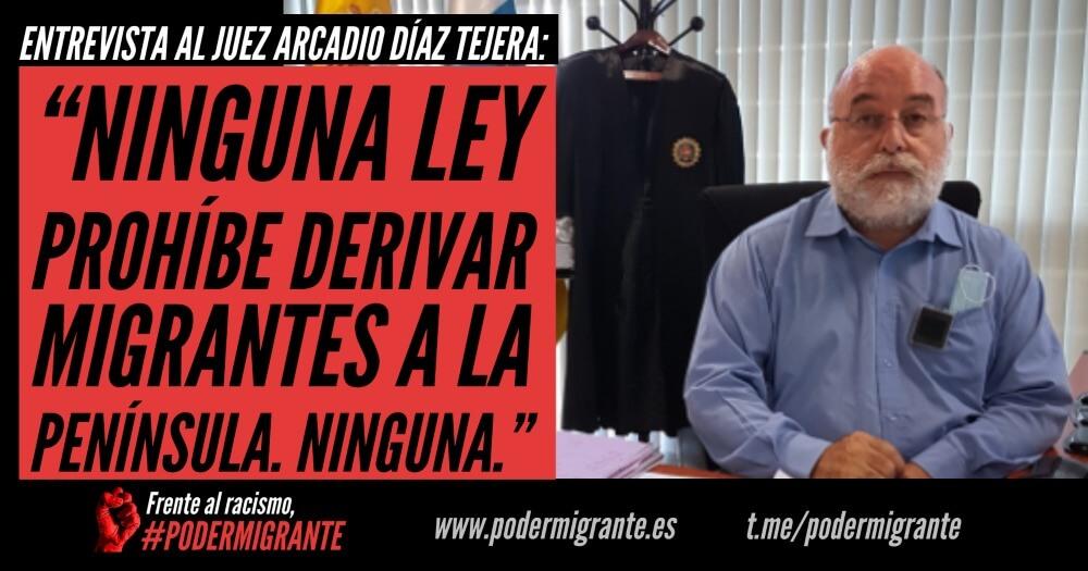"""ENTREVISTA AL JUEZ ARCADIO DÍAZ TEJERA: """"Ninguna ley prohíbe derivar migrantes a la península"""""""