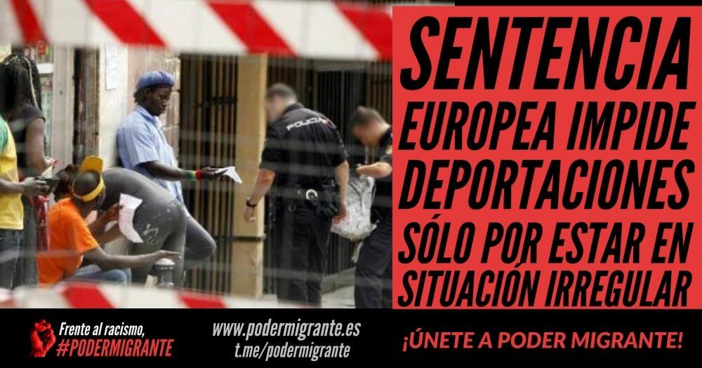 SENTENCIA EUROPEA IMPIDE DEPORTACIONES SÓLO POR ESTAR EN SITUACIÓN IRREGULAR