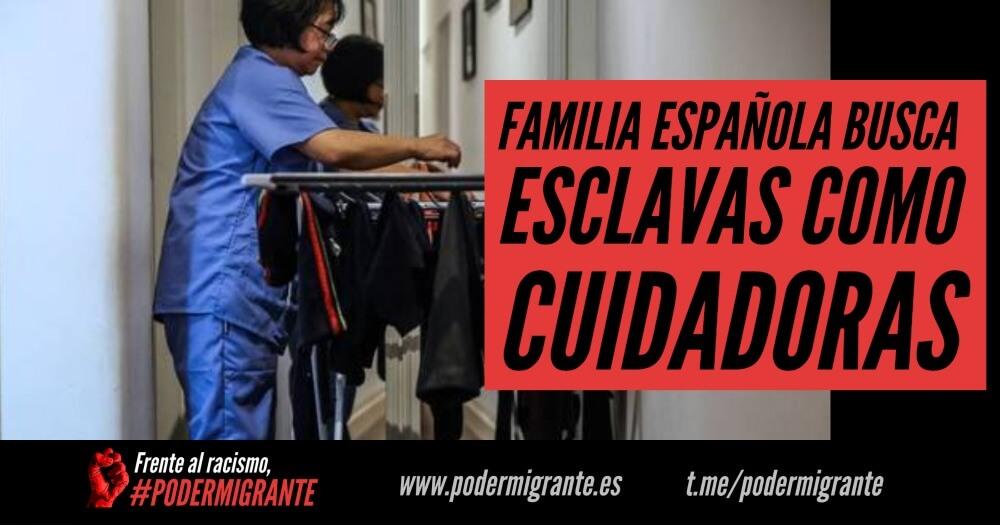FAMILIA ESPAÑOLA BUSCA ESCLAVAS COMO CUIDADORAS