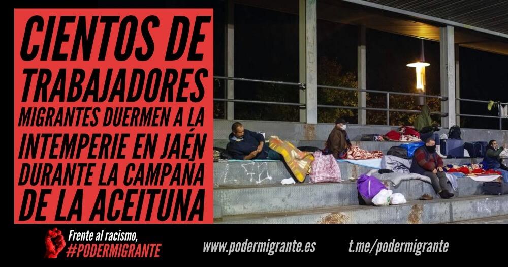 CIENTOS DE TRABAJADORES MIGRANTES DUERMEN A LA INTEMPERIE en Jaén durante la campaña de la aceituna