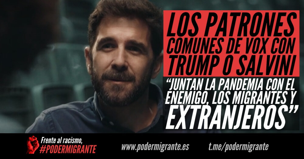 """LOS PATRONES COMUNES DE VOX CON TRUMP O SALVINI: """"Juntan la pandemia con el enemigo, los inmigrantes y extranjeros"""""""