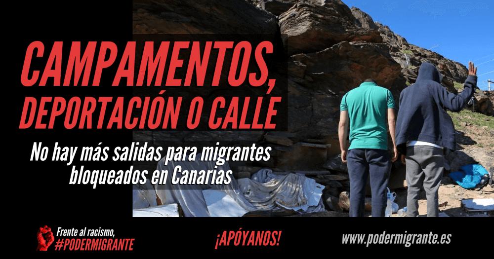 CAMPAMENTOS, DEPORTACIÓN O CALLE, no hay más salidas para los migrantes bloqueados en Canarias