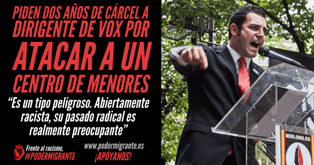 FISCALÍA PIDE 2 AÑOS DE CÁRCEL A JORDI DE LA FUENTE, DIRIGENTE DE VOX, POR ATACAR A UN CENTRO DE MENORES