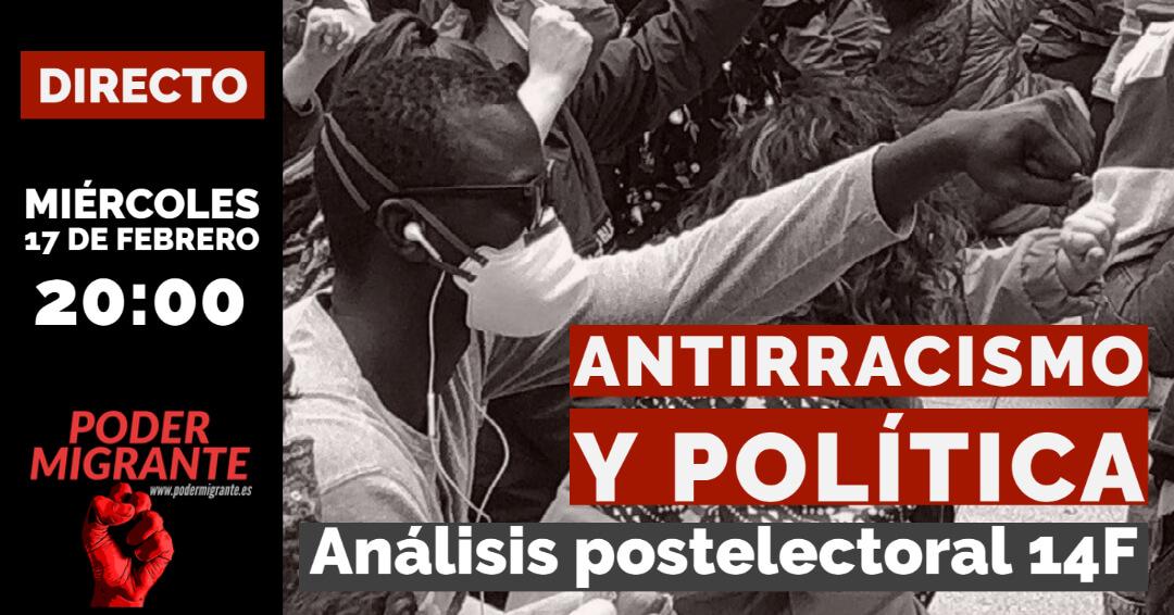 """""""ANTIRRACISMO Y POLÍTICA"""". Análisis postelectoral 14F"""