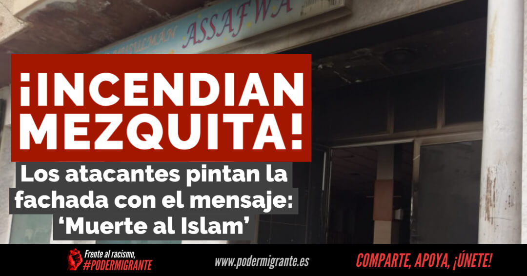 ATAQUE ISLAMÓFOBO EN MURCIA: incendian mezquita en la que los atacantes pintan 'Muerte al islam'