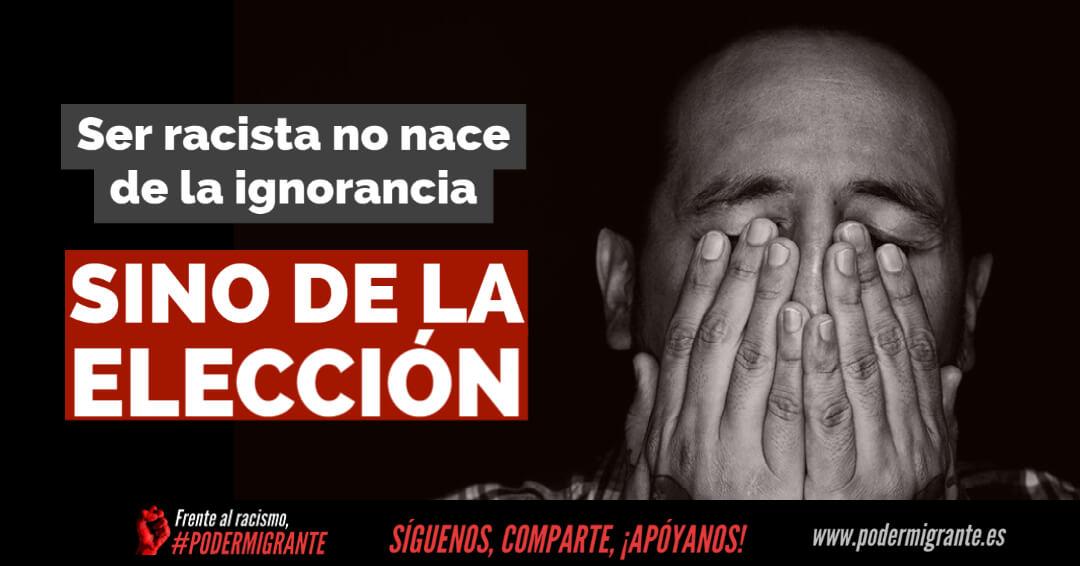 SER RACISTA NO NACE DE LA IGNORANCIA, SINO DE LA ELECCIÓN