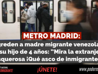 """METRO MADRID: Agreden a madre migrante venezolana y su hijo de 4 años: """"Mira la extranjera asquerosa ¡Qué asco de inmigrantes!"""""""