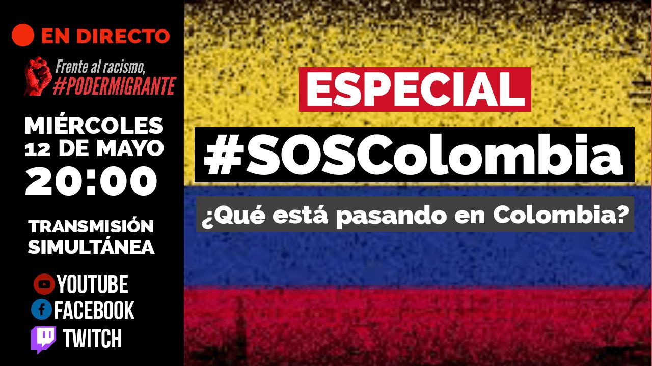 EN DIRECTO #SOSColombia ¿QUÉ ESTÁ PASANDO EN COLOMBIA? | Poder Migrante