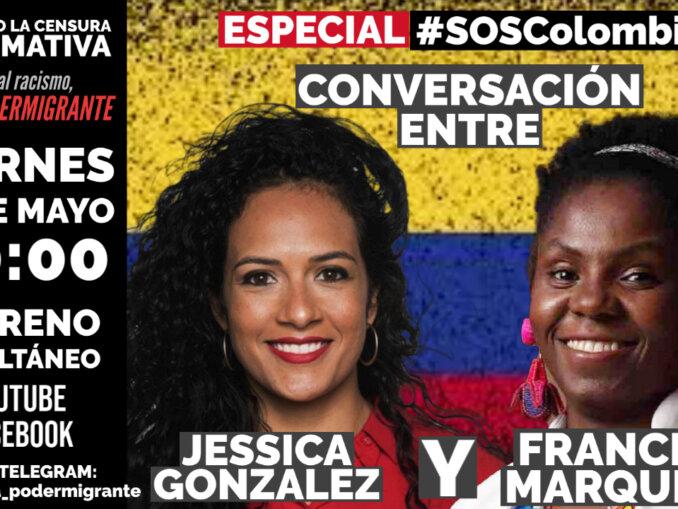 ESPECIAL #SOSColombia | CONVERSACIÓN ENTRE JÉSSICA GONZÁLEZ Y FRANCIA MÁRQUEZ