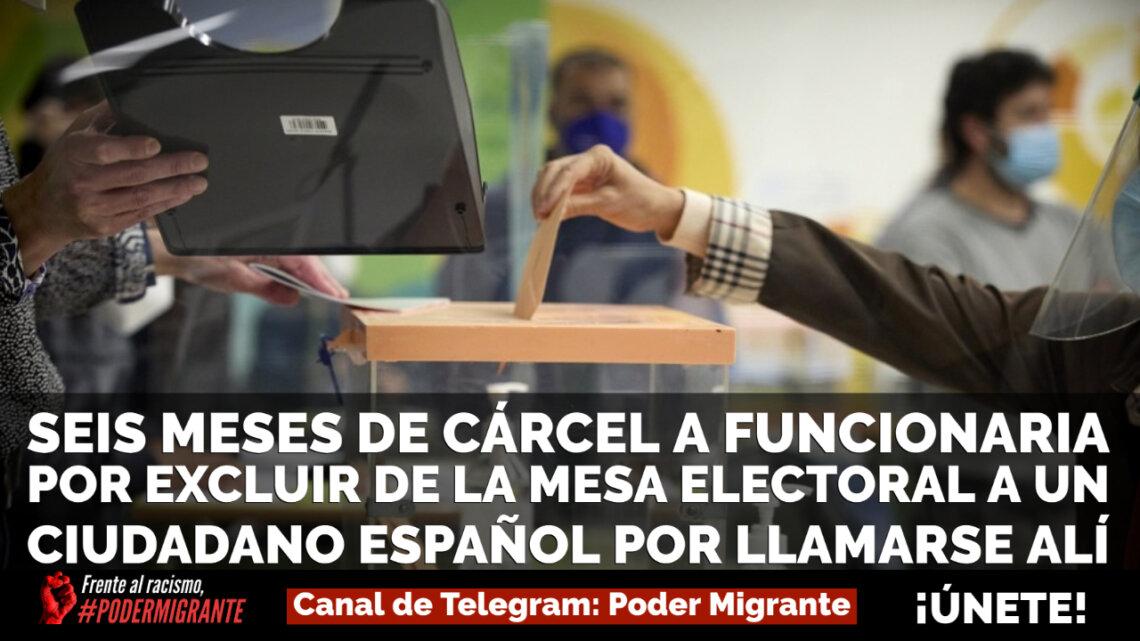 6 MESES DE CÁRCEL A FUNCIONARIA POR EXCLUIR de mesa electoral A CIUDADANO ESPAÑOL por llamarse Alí Mohamed